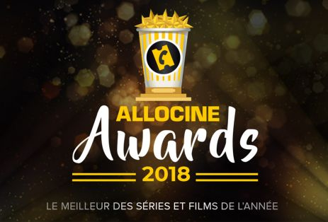 AlloCiné Awards : le palmarès 2018